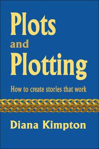 Plots and Plotting: How to create stories that work
