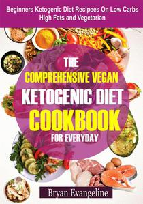 Comprehensive Vegan Ketogenic Diet Cookbook
