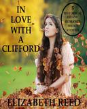 In Love With A Clifford: 5 Historical Steamy Romance Short Stories