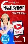 Learn Turkish - Easy Reader   Easy Listener   Parallel Text Audio Course No. 1
