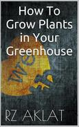 How To Grow Plants in Your Greenhouse