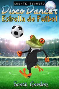 Agente Secreto Disco Dancer: Estrella de Fútbol