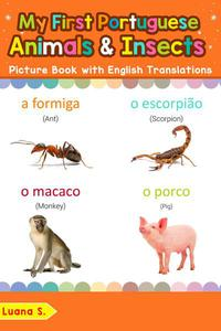 My First Portuguese Animals & Insects Picture Book with English Translations