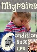 Migraine - Condition,Cause,Cure