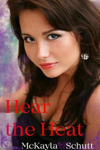 Hear the Heat : A Short Story
