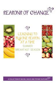 Learning to Fly One Season at a Time: Summer Breakfast Season