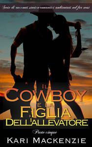 Il cowboy e la figlia dell'allevatore (Parte cinque)