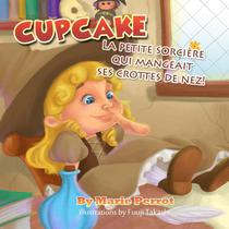 Livres pour enfants: Cupcake La petite sorcière qui mangeait ses crottes de nez!