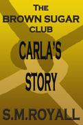 The Brown Sugar Club (Carla's Story)