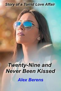 Twenty-Nine and Never Been Kissed