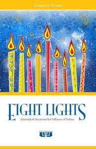 Eight Lights: A Hanukkah Devotional for Followers of Yeshua