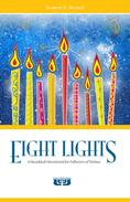 Eight Lights: A Hanukkah Devotional for Followers of Yeshua