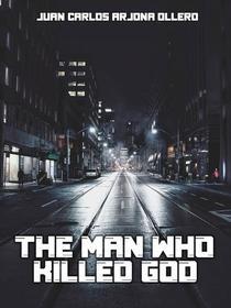 The man who killed God