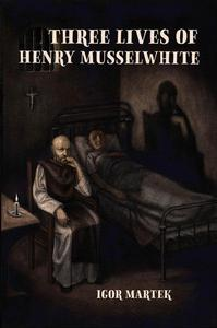 Three Lives of Henry Musselwhite
