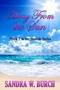Away From the Sun: Book 2 in the Seaside Series