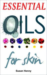 Essential Oils For Skin: A Simple Guide & Introduction To Aromatherapy