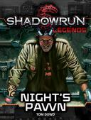 Shadowrun Legends: Night's Pawn