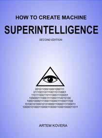 How to Create Machine Superintelligence (Second Edition)