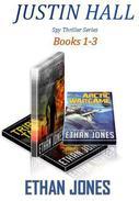 Justin Hall Spy Thriller Series - Books 1-3