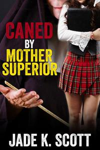 Caned by Mother Superior