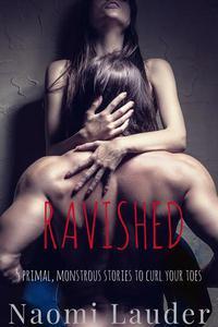 Ravished (5 monster erotica stories)