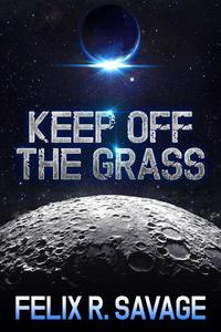 Keep Off The Grass (A Short Science Fiction Adventure Story)