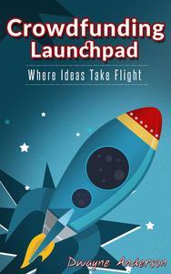 Crowdfunding Launchpad-Where Ideas Take Flight