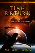 Time Return: Red Moon trilogy Book 2