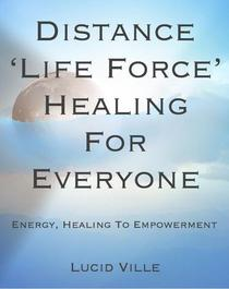 Distance 'Life Force' Healing For Everyone