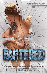 Bartered [The Encounter Trilogy]