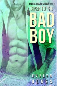 Given to the Bad Boy