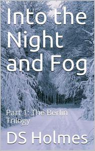 Into the Night and Fog