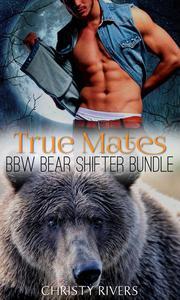 True Mates: BBW Bear Shifter Bundle