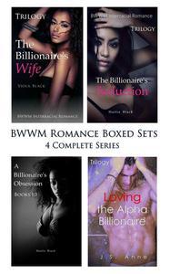 BWWM Romance Boxed Sets: The Billionaire's Wife\The Billionaire's Seduction\A Billionaire's Obsession\Loving the Alpha Billionaire (4 Complete Series)