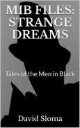 Mib Files: Strange Dreams - Tales Of The Men In Black