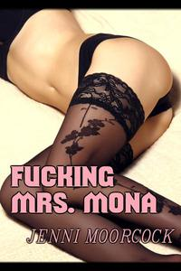 Fucking Mrs Mona: A Hardcore, Adulterous Threesome Story