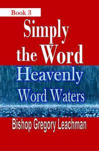 Simply the Word (Book 3): Heavenly Word Waters