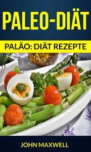 Paleo-Diät (Paläo: diät rezepte)