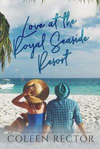 Love at the Royal Seaside Resort