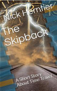 The Skipback: A Short Time Travel Story