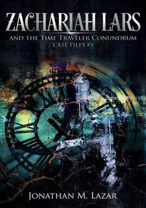 Zachariah Lars and the Time Traveler Conundrum
