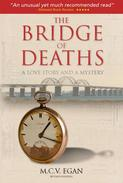 The Bridge of Deaths Revised Edition: A Love Story & A Mystery