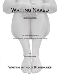 Writing Naked: Writing without Boundaries