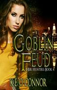 Goblin Feud - Heir Hunters book 4 (urban fantasy series)