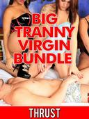 Big Tranny Virgin Bundle (Shemale Confessional 3 Pack Double Anal Self-Fucking Creampie Orgy Erotica)