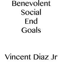 Benevolent Social End Goals