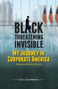 Black Threatening Invisible: My Journey In Corporate America