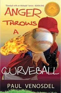 Anger Throws a Curveball