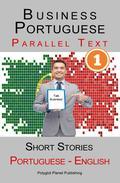 Business Portuguese [1] Parallel Text | Short Stories (Portuguese - English)