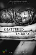 Shattered Embrace: A Novel